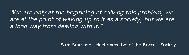 Sam Smethers, chief executive of the Fawcett Society, quote